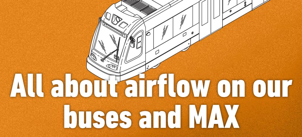 All about airflow and ventilation on our buses and MAX