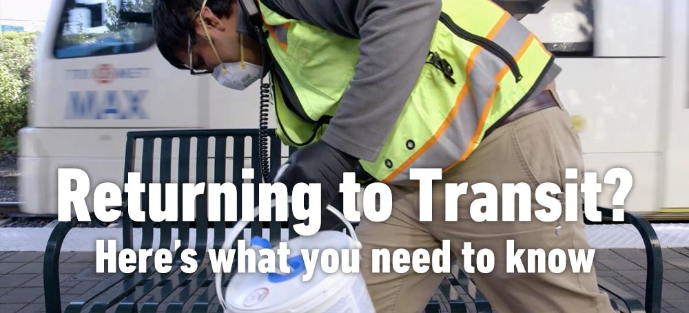 Returning to Transit? Here's what you need to know