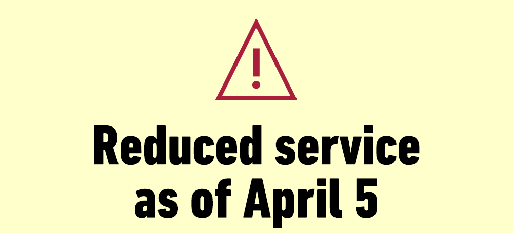 Reduced Service as of April 5