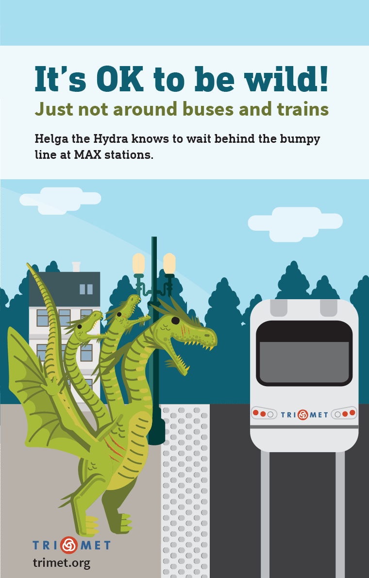 It's OK to be wild! Just not around buses and trains. Featuring Helga the Hydra.